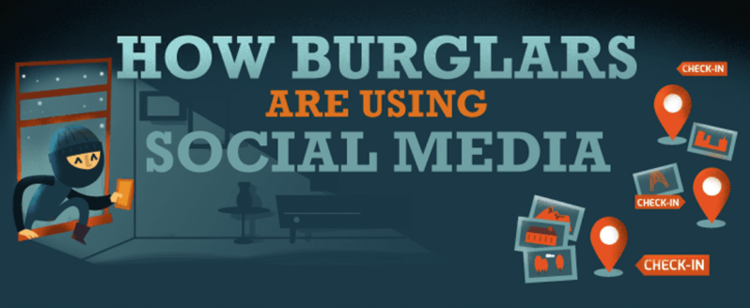 Burglars Use Facebook To Rob You